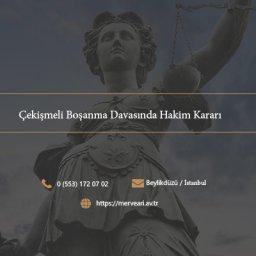 Çekişmeli Boşanma Davasında Hâkim Kararı