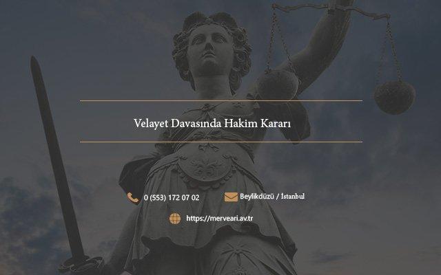 Velayet Davasında Hâkim Kararı